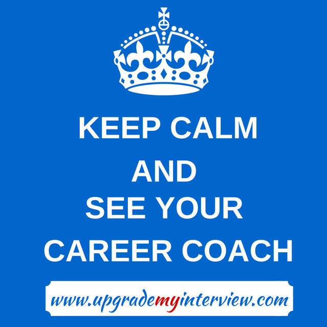 Keep Calm And See Your Career Coach